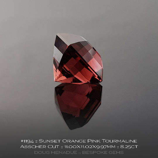 1194, Tourmaline Sunset Orange Pink, Asscher Cut, 8.25 Carats, 11.00X11.02X9.97mm - A beautiful natural Tourmaline from the gemfields around Nigeria - Doug Menadue :: Bespoke Gems :: WWW.BESPOKE-GEMS.COM - Finest Quality Precision Custom Gemcutting and Lapidary Services Based In Sydney Australia