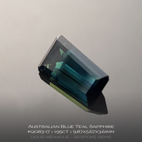 12083-17, Australian Sapphire, Tapered Emerald Cut, 1.95 Carats, 9.87X5.67X3.61mm, Blue Teal - A beautiful natural Australian Sapphire from the gemfields around Rubyvale, Central Queensland, Australia - Doug Menadue :: Bespoke Gems :: WWW.BESPOKE-GEMS.COM - Finest Quality Precision Custom Gemcutting and Lapidary Services Based In Sydney Australia