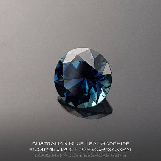 12083-18, Australian Sapphire, Round Brilliant, 1.39 Carats, 6.59X6.59X4.33mm, Blue Teal - A beautiful natural Australian Sapphire from the gemfields around Rubyvale, Central Queensland, Australia - Doug Menadue :: Bespoke Gems :: WWW.BESPOKE-GEMS.COM - Finest Quality Precision Custom Gemcutting and Lapidary Services Based In Sydney Australia