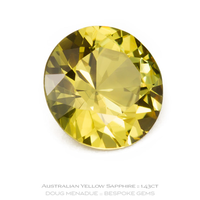 Yellow Sapphire, Round Brilliant, Rubyvale, Central Queensland, Australia, 1.43 Carats, 6.91X6.91X4.16mm, #12112-31, A beautiful natural Yellow Sapphire from the Australian sapphire gemfields. Doug Menadue :: Bespoke Gems :: WWW.BESPOKE-GEMS.COM - Finest Precision Custom Gemcutting Based In Sydney Australia