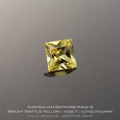 #12141-15, Australian Sapphire, Princess Cut, 0.53 Carats, 5.17x5.17x3.11mm, Bright Wattle Yellow - A beautiful natural Australian Sapphire from the gemfields around Rubyvale, Central Queensland, Australia - Doug Menadue :: Bespoke Gems :: WWW.BESPOKE-GEMS.COM - Finest Quality Precision Custom Gemcutting and Lapidary Services Based In Sydney Australia