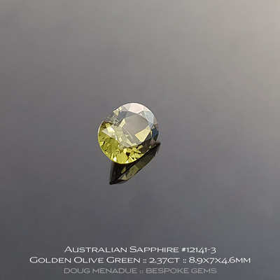 #12141-3, Australian Sapphire, Oval, 2.37 Carats, 8.9X7X4.6mm, Golden Olive Green - A beautiful natural Australian Sapphire from the gemfields around Rubyvale, Central Queensland, Australia - Doug Menadue :: Bespoke Gems :: WWW.BESPOKE-GEMS.COM - Finest Quality Precision Custom Gemcutting and Lapidary Services Based In Sydney Australia