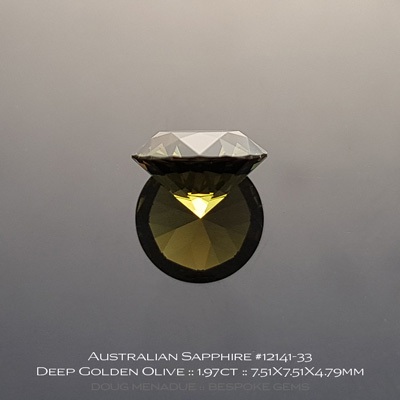 #12141-33, Australian Sapphire, Round Brilliant, 1.97 Carats, 7.51X7.51X4.79mm, Deep Golden Olive - A beautiful natural Australian Sapphire from the gemfields around Rubyvale, Central Queensland, Australia - Doug Menadue :: Bespoke Gems :: WWW.BESPOKE-GEMS.COM - Finest Quality Precision Custom Gemcutting and Lapidary Services Based In Sydney Australia