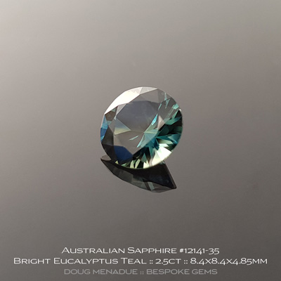 12141-35, Australian Sapphire, Round Brilliant, 2.50 Carats, 8.4X8.4X4.85mm, Bright Eucalyptus Teal - A beautiful natural Australian Sapphire from the gemfields around Rubyvale, Central Queensland, Australia - Doug Menadue :: Bespoke Gems :: WWW.BESPOKE-GEMS.COM - Finest Quality Precision Custom Gemcutting and Lapidary Services Based In Sydney Australia