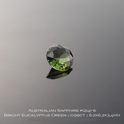 #12141-6, Australian Sapphire, Round Brilliant, 0.99 Carats, 6.2X6.2X3.4mm, Bright Eucalyptus Green - A beautiful natural Australian Sapphire from the gemfields around Rubyvale, Central Queensland, Australia - Doug Menadue :: Bespoke Gems :: WWW.BESPOKE-GEMS.COM - Finest Quality Precision Custom Gemcutting and Lapidary Services Based In Sydney Australia