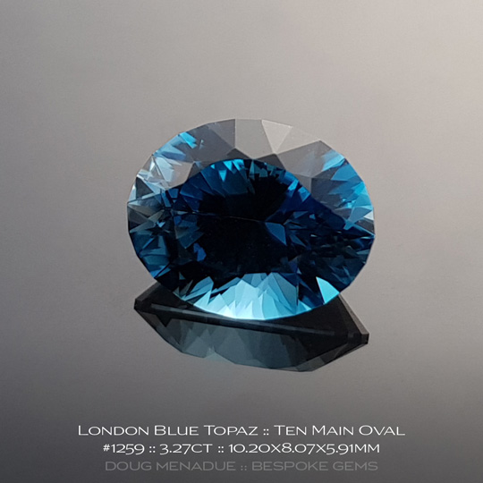 #1259, London Blue London Blue Topaz, Ten Main Oval, 3.27 Carats, 13.16X13.11X10.41mm - A beautiful natural Braziln London Blue Topaz - Doug Menadue :: Bespoke Gems - WWW.BESPOKE-GEMS.COM - Precision Gemcutting and Lapidary Services In Sydney Australia
