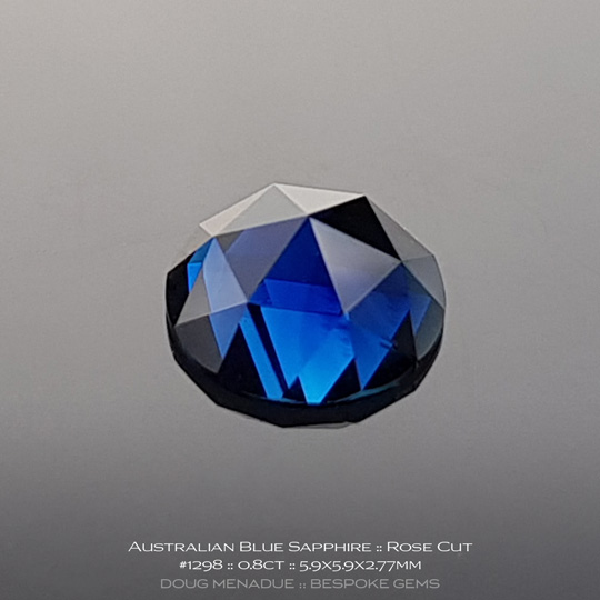 #1298, Blue Sapphire, Rose Cut, 0.8 Carats, 13.16X13.11X10.41mm - A beautiful natural Rubyvale, Central Queensland, Australian Sapphire - Doug Menadue :: Bespoke Gems - WWW.BESPOKE-GEMS.COM - Precision Gemcutting and Lapidary Services In Sydney Australia