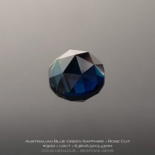 #1300, Blue Green Sapphire, Rose Cut, 1.21 Carats, 13.16X13.11X10.41mm - A beautiful natural Rubyvale, Central Queensland, Australian Sapphire - Doug Menadue :: Bespoke Gems - WWW.BESPOKE-GEMS.COM - Precision Gemcutting and Lapidary Services In Sydney Australia