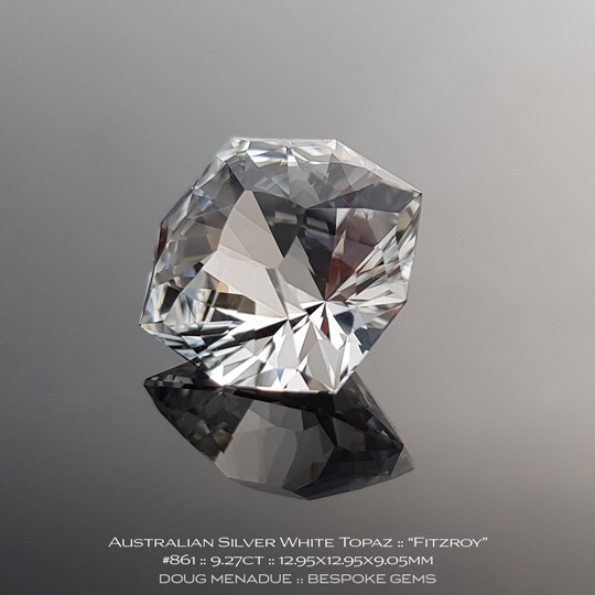 #861, Silver White Topaz, Fitzroy, 9.27 Carats, 13.16X13.11X10.41mm - A beautiful natural O'Briens Creek, North Queensland, Australian Topaz - Doug Menadue :: Bespoke Gems - WWW.BESPOKE-GEMS.COM - Precision Gemcutting and Lapidary Services In Sydney Australia