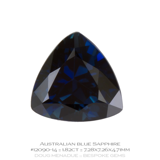 #12090-14, Blue Sapphire, Trillion, 1.82 Carats - A beautiful natural Rubyvale, Central Queensland, Australian Sapphire - Doug Menadue :: Bespoke Gems - WWW.BESPOKE-GEMS.COM - Precision Gemcutting and Lapidary Services In Sydney Australia