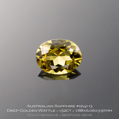 12141-13, Australian Sapphire, Oval, 1.52 Carats, 7.88x6.06x3.97mm, Deep Golden Wattle - A beautiful natural Australian Sapphire from the gemfields around Rubyvale, Central Queensland, Australia - Doug Menadue :: Bespoke Gems :: WWW.BESPOKE-GEMS.COM - Finest Quality Precision Custom Gemcutting and Lapidary Services Based In Sydney Australia