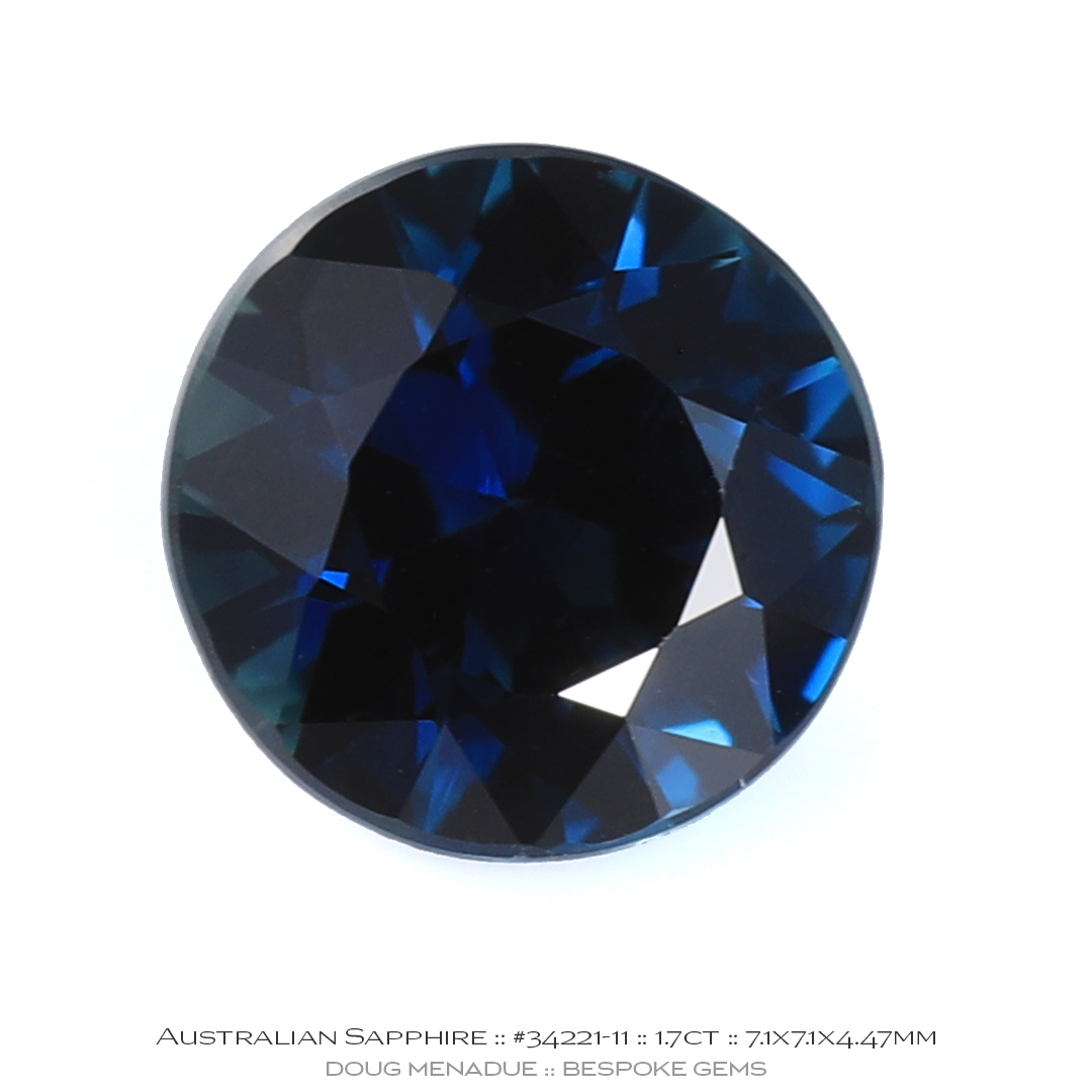 #34221-11, Blue Sapphire, ERound Brilliant, 1.7 Carat - Doug Menadue :: Bespoke Gems - WWW.BESPOKE-GEMS.COM - Precision Gemcutting and Lapidary Services In Sydney Rubyvale, QLD, Australia