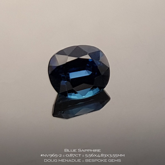 #nv965-2, Blue Sapphire, Oval, 0.87 Carats - A beautiful natural Inverell, Australia or Cambodian Sapphire - Doug Menadue :: Bespoke Gems - WWW.BESPOKE-GEMS.COM - Precision Gemcutting and Lapidary Services In Sydney Australia